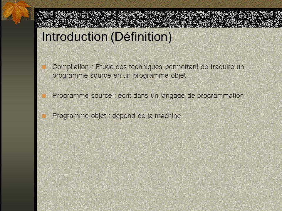 Introduction(Outils standards) Langage de programmation : pour lécriture du compilateur/interpréteur (C++, Delphi,...