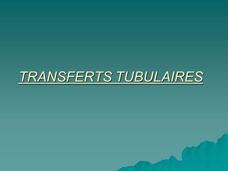 TRANSFERTS TUBULAIRES