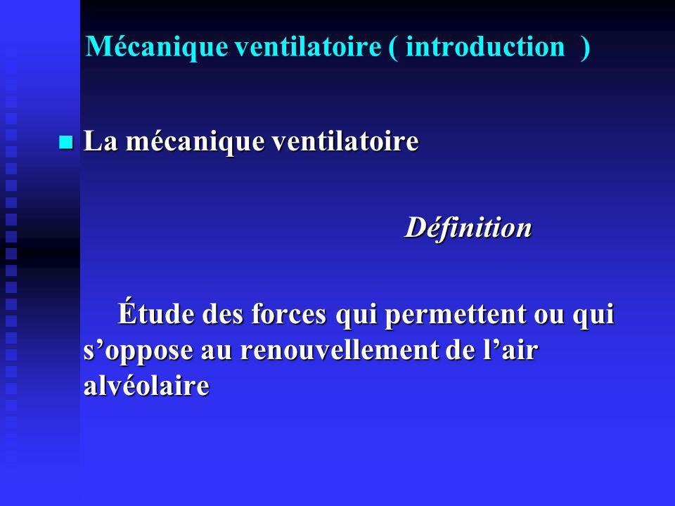 Mécanique ventilatoire ( introduction ) Elle comprend deux systèmes Elle comprend deux systèmes - système actif : muscles ventilatoires - système passif : poumon, bronches,plèvre …