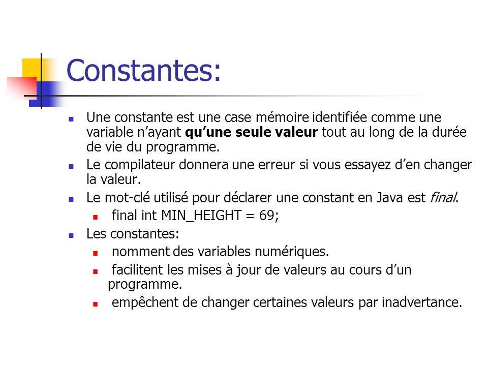 Constantes: Une constante est une case mémoire identifiée comme une variable nayant quune seule valeur tout au long de la durée de vie du programme. L