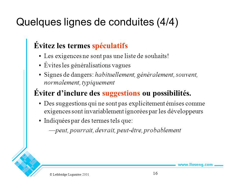 16 Quelques lignes de conduites (4/4) Évitez les termes spéculatifs Les exigences ne sont pas une liste de souhaits.