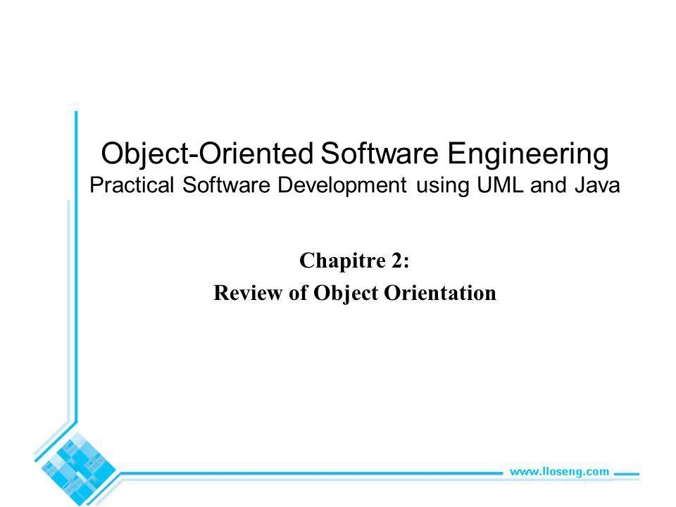 © Lethbridge/Laganière 2001 Chapter 2: Review of Object Orientation2 2.1 Quest-ce que lOrientation Objet.