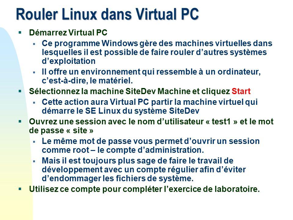 Rouler Linux dans Virtual PC Démarrez Virtual PC Ce programme Windows gère des machines virtuelles dans lesquelles il est possible de faire rouler dautres systèmes dexploitation Il offre un environnement qui ressemble à un ordinateur, cest-à-dire, le matériel.