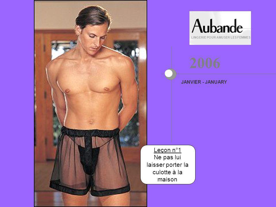 LINGERIE POUR AMUSER LES FEMMES En avant-première, voici les dernières nouveautés masculines pour 2006............