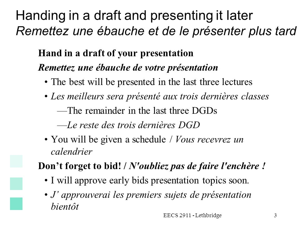 EECS 2911 - Lethbridge3 Handing in a draft and presenting it later Remettez une ébauche et de le présenter plus tard Hand in a draft of your presentat