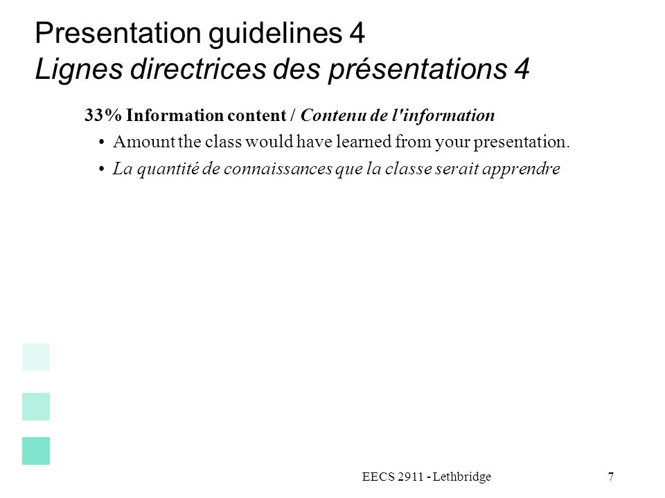 EECS 2911 - Lethbridge7 Presentation guidelines 4 Lignes directrices des présentations 4 33% Information content / Contenu de l'information Amount the