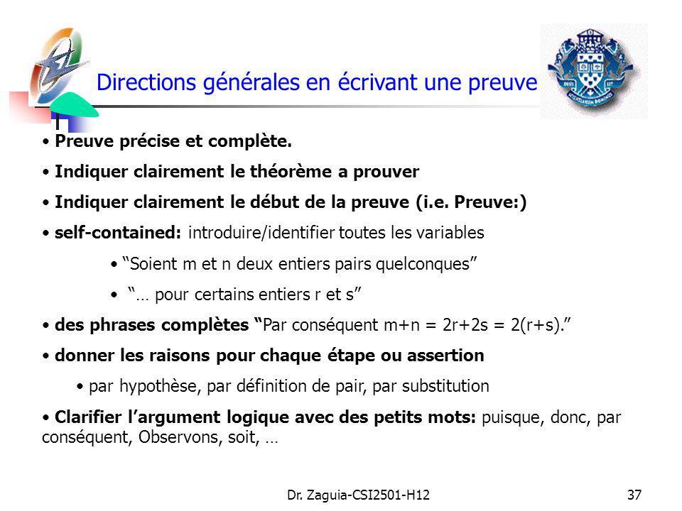 Dr. Zaguia-CSI2501-H1237 Directions générales en écrivant une preuve Preuve précise et complète. Indiquer clairement le théorème a prouver Indiquer cl