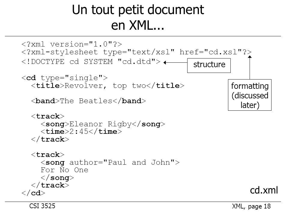 CSI 3525 XML, page 18 Un tout petit document en XML...