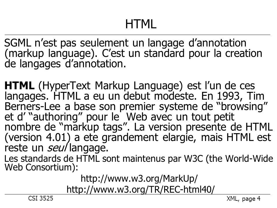 CSI 3525 XML, page 4 HTML SGML nest pas seulement un langage dannotation (markup language).