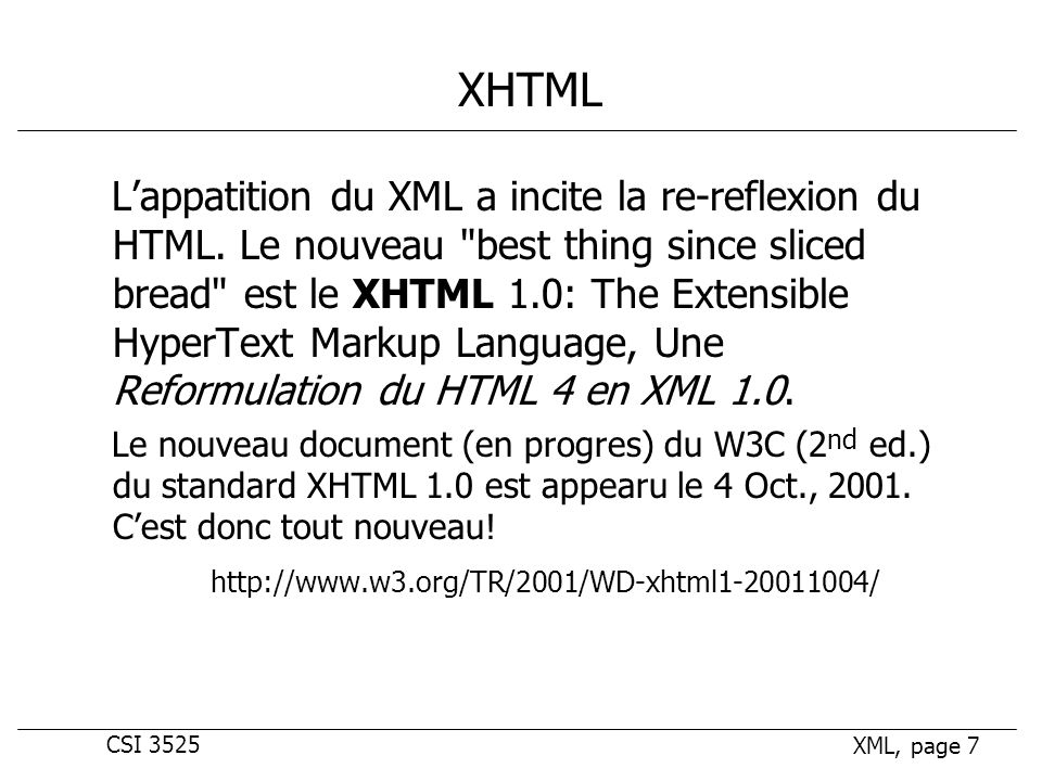 CSI 3525 XML, page 28 Entites en XML (2) <!ATTLIST cd type (single | regular) #REQUIRED> cd3.dtd parameter entity general entity references