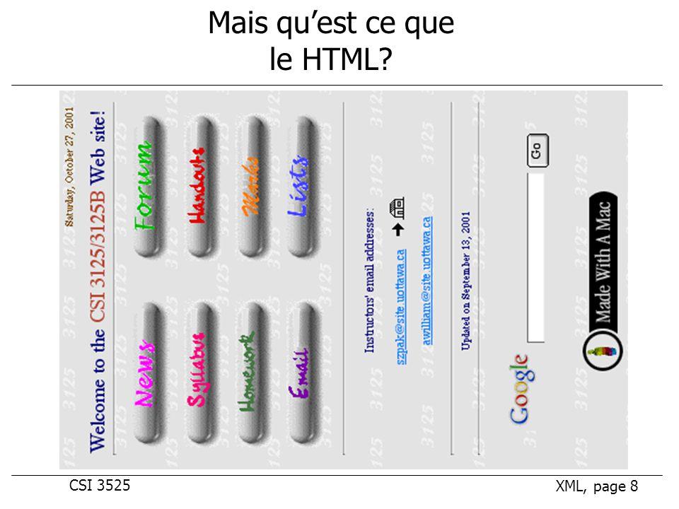 CSI 3525 XML, page 8 Mais quest ce que le HTML