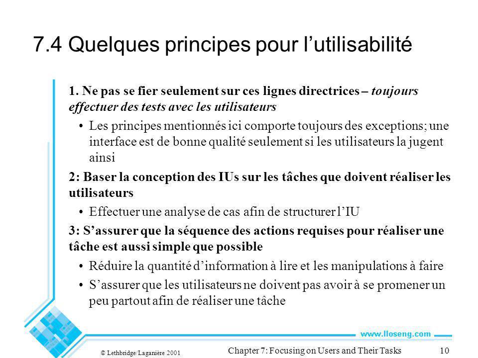 © Lethbridge/Laganière 2001 Chapter 7: Focusing on Users and Their Tasks10 7.4 Quelques principes pour lutilisabilité 1.