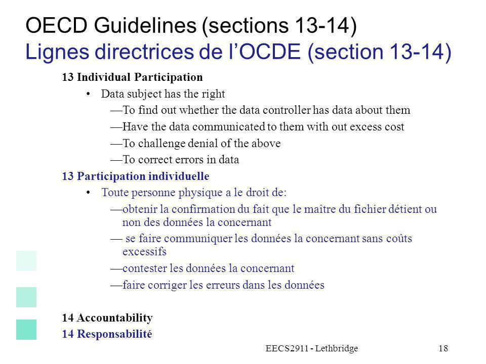 EECS2911 - Lethbridge18 OECD Guidelines (sections 13-14) Lignes directrices de lOCDE (section 13-14) 13 Individual Participation Data subject has the