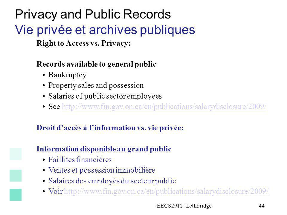 EECS2911 - Lethbridge45 Privacy and Public Records Vie privée et archives publiques Identity theft can arise when public records are accessed and linked How should we control access to sensitive public records.
