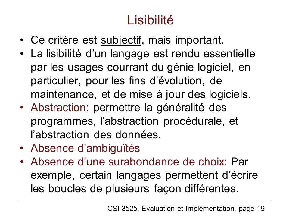 CSI 3525, Évaluation et Implémentation, page 19 Lisibilité Ce critère est subjectif, mais important.