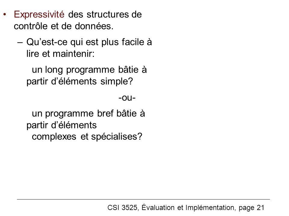 CSI 3525, Évaluation et Implémentation, page 21 Expressivité des structures de contrôle et de données.