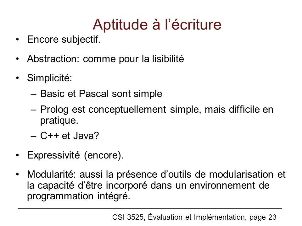 CSI 3525, Évaluation et Implémentation, page 23 Aptitude à lécriture Encore subjectif.