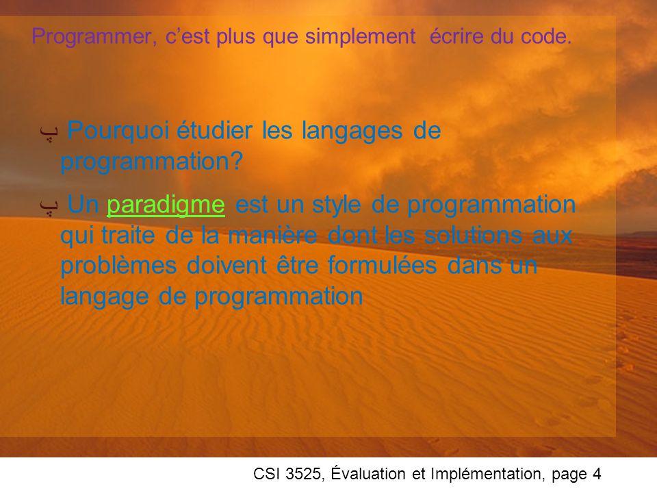 CSI 3525, Évaluation et Implémentation, page 4 Programmer, cest plus que simplement écrire du code.