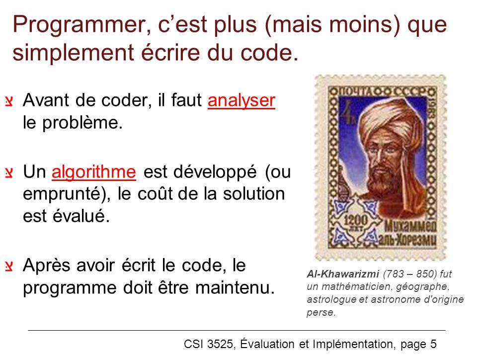 CSI 3525, Évaluation et Implémentation, page 5 Programmer, cest plus (mais moins) que simplement écrire du code.