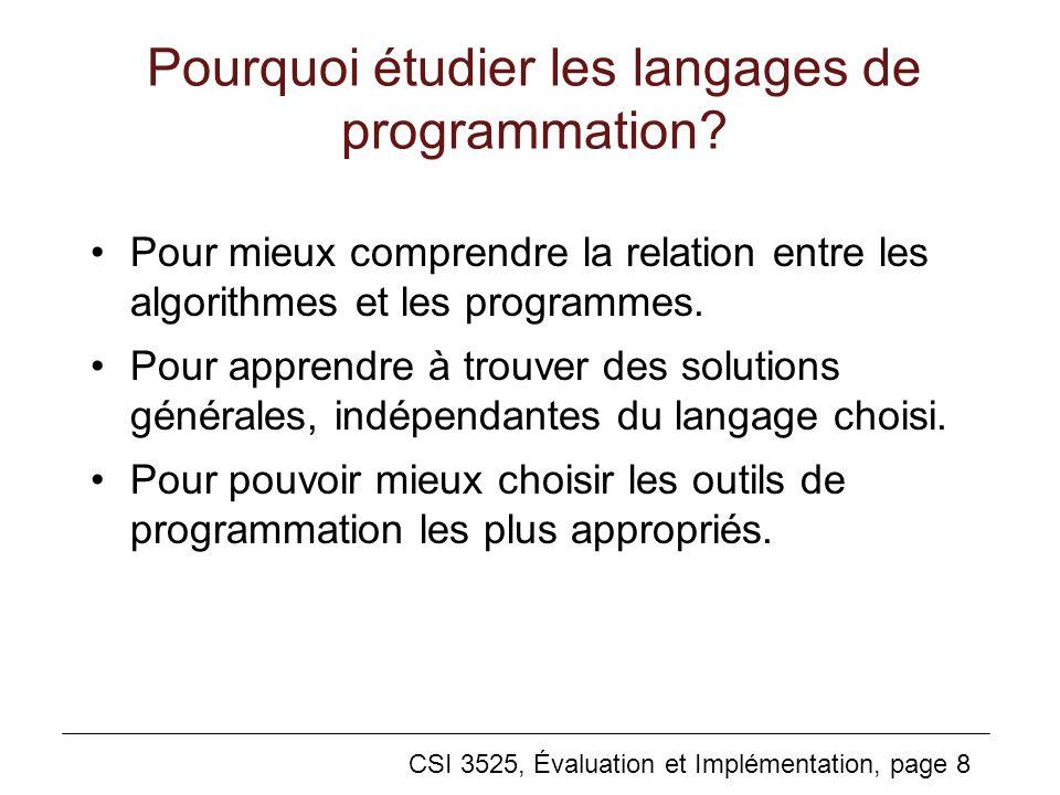 CSI 3525, Évaluation et Implémentation, page 8 Pourquoi étudier les langages de programmation.