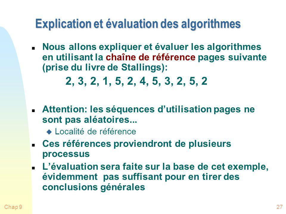 Chap 927 Explication et évaluation des algorithmes n Nous allons expliquer et évaluer les algorithmes en utilisant la chaîne de référence pages suivan