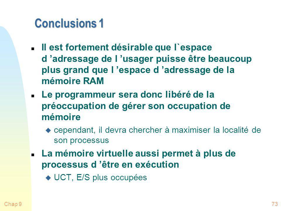 Chap 973 Conclusions 1 n Il est fortement désirable que l`espace d adressage de l usager puisse être beaucoup plus grand que l espace d adressage de l