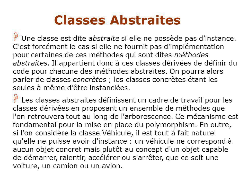 H Une classe est dite abstraite si elle ne possède pas dinstance.