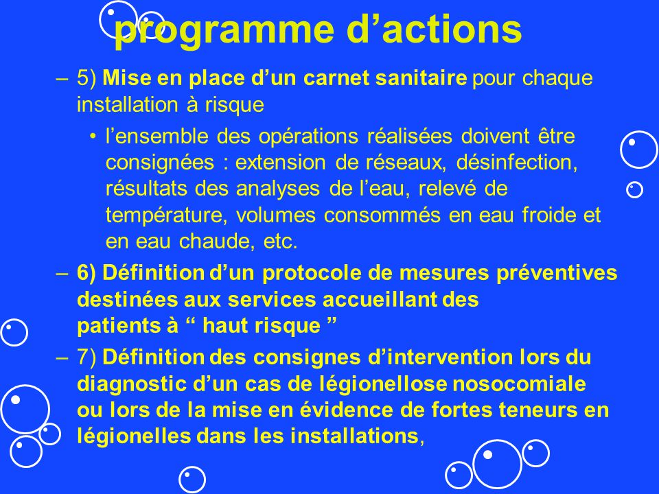 programme dactions –5) Mise en place dun carnet sanitaire pour chaque installation à risque lensemble des opérations réalisées doivent être consignées