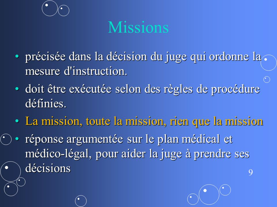 9 Missions précisée dans la décision du juge qui ordonne la mesure d'instruction.précisée dans la décision du juge qui ordonne la mesure d'instruction