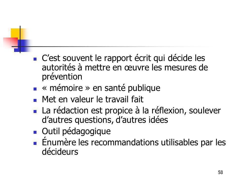 58 Cest souvent le rapport écrit qui décide les autorités à mettre en œuvre les mesures de prévention « mémoire » en santé publique Met en valeur le t