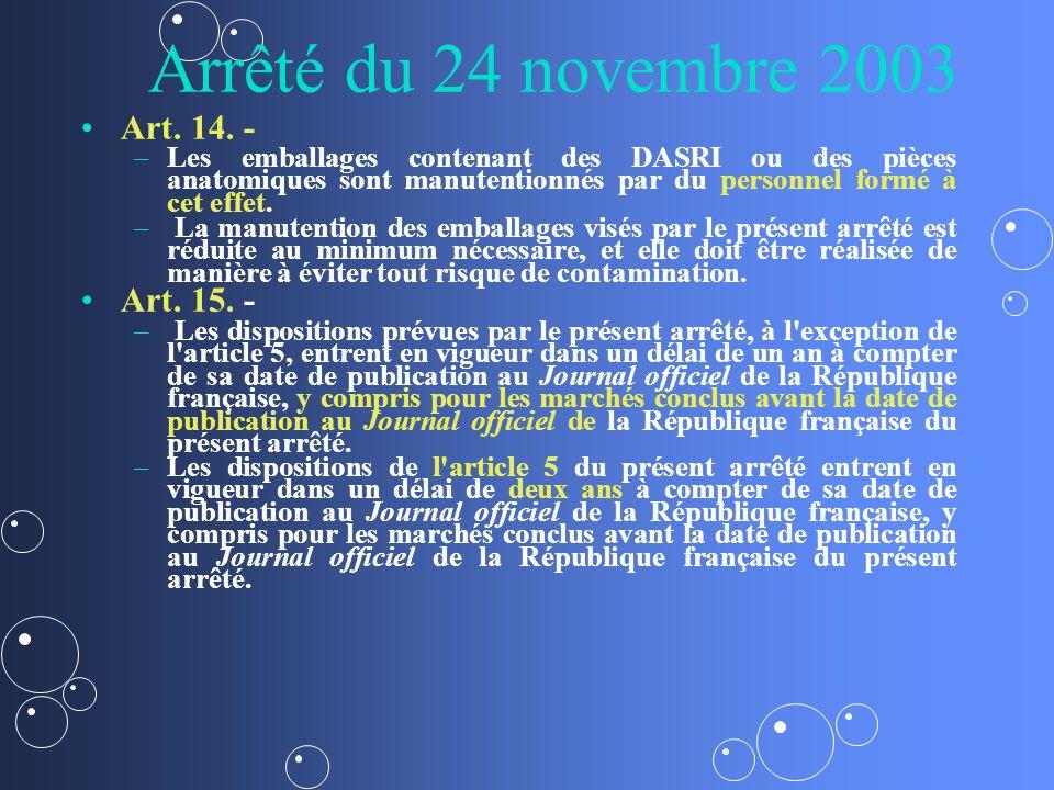 Arrêté du 24 novembre 2003 Art. 14. - – –Les emballages contenant des DASRI ou des pièces anatomiques sont manutentionnés par du personnel formé à cet
