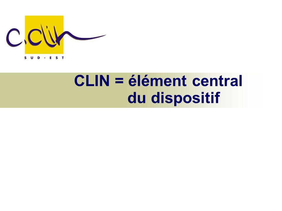 CLIN = élément central du dispositif