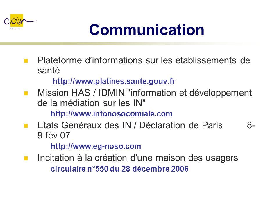 Communication Plateforme dinformations sur les établissements de santé http://www.platines.sante.gouv.fr Mission HAS / IDMIN
