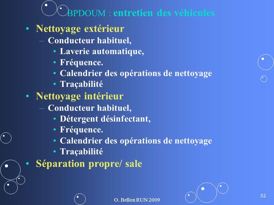 O. Bellon RUN 2009 32 BPDOUM : entretien des véhicules Nettoyage extérieur – –Conducteur habituel, Laverie automatique, Fréquence. Calendrier des opér