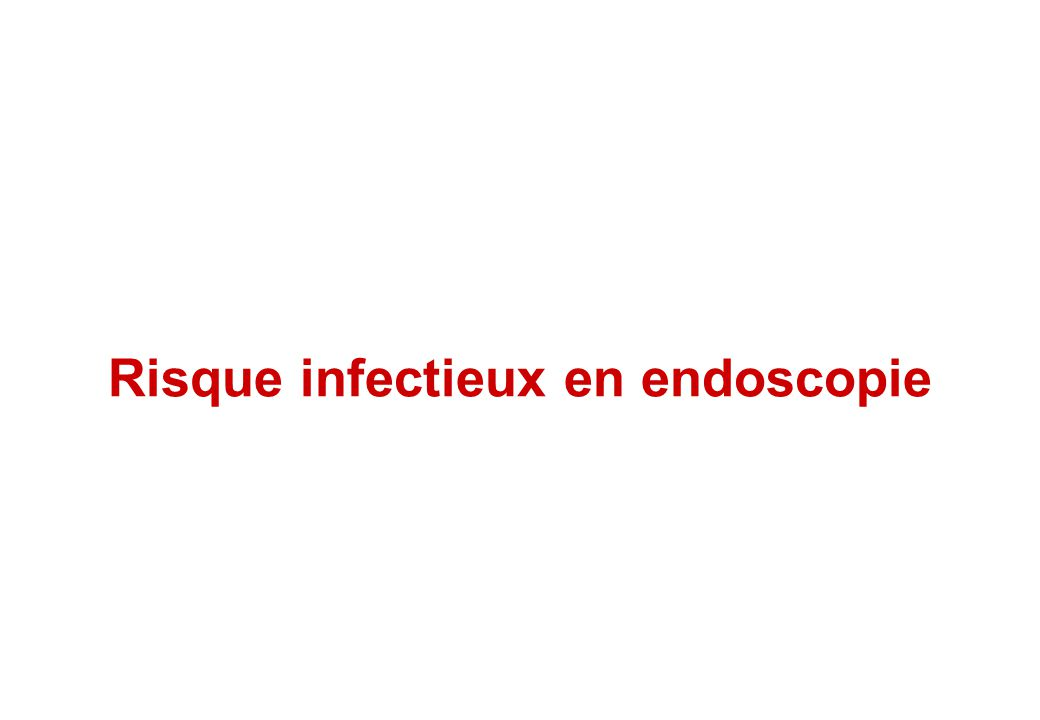 Risque infectieux en endoscopie