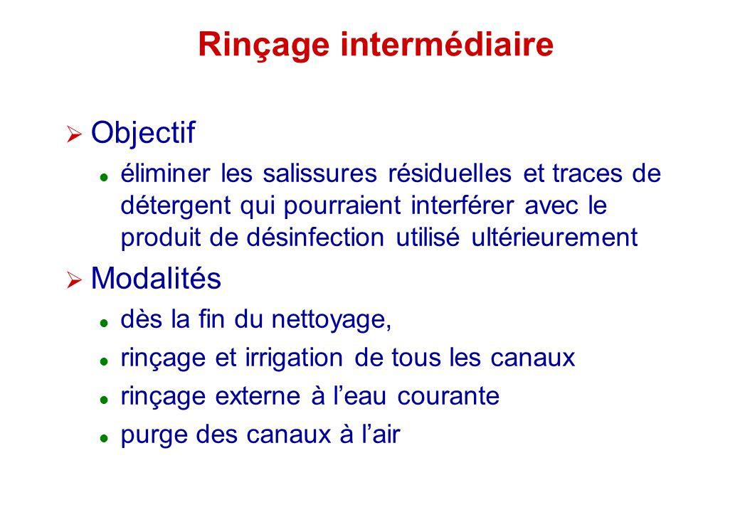 Rinçage intermédiaire Objectif éliminer les salissures résiduelles et traces de détergent qui pourraient interférer avec le produit de désinfection ut