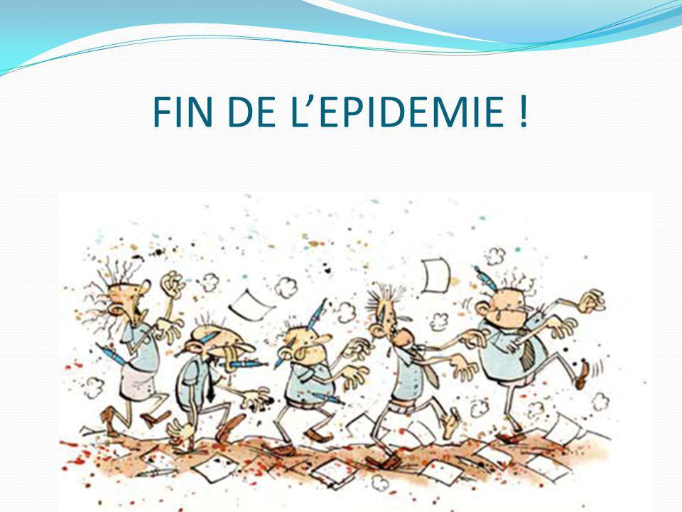FIN DE LEPIDEMIE !