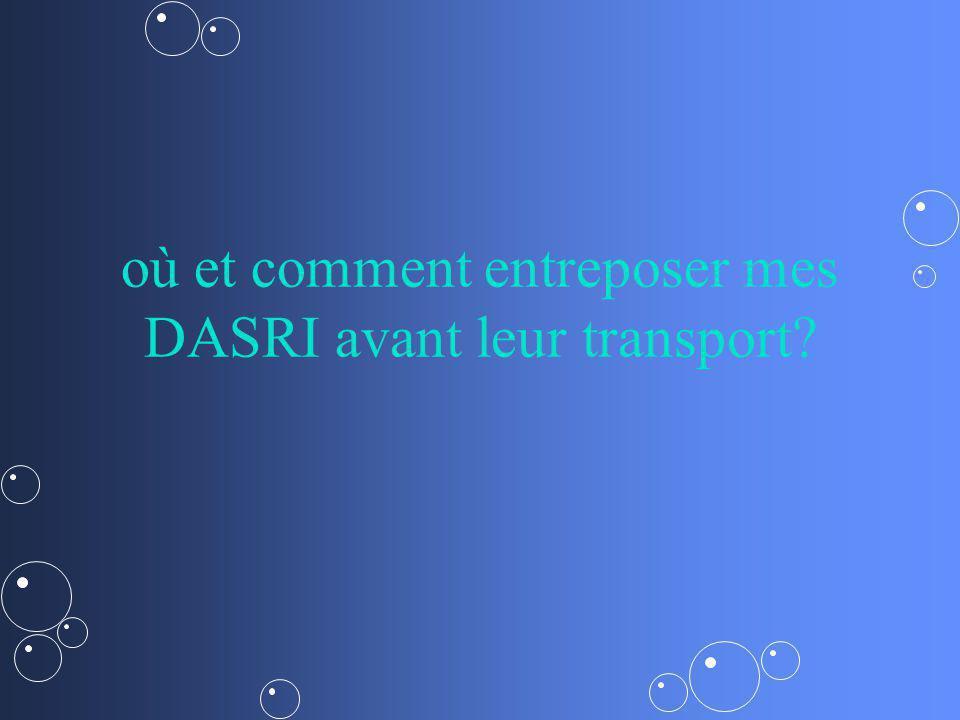 où et comment entreposer mes DASRI avant leur transport?