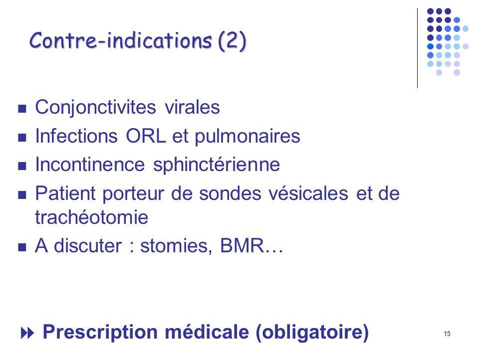 14 Contre-indications (1) Pathologies cutanées Plaies non cicatrisées Infections cutanées Escarres Fixateurs externes Fistules Ulcères Mycoses, Verrue
