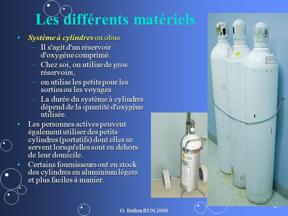 O. Bellon RUN 2009 27 Les différents matériels Système à cylindres ou obusSystème à cylindres ou obus –Il s'agit d'un réservoir d'oxygène comprimé. –C