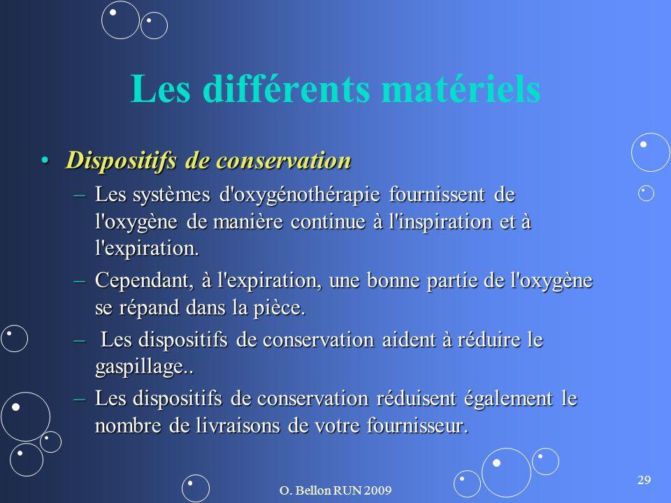 O. Bellon RUN 2009 29 Les différents matériels Dispositifs de conservationDispositifs de conservation –Les systèmes d'oxygénothérapie fournissent de l