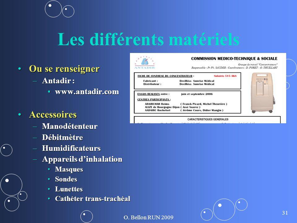O. Bellon RUN 2009 31 Les différents matériels Ou se renseignerOu se renseigner –Antadir : www.antadir.comwww.antadir.com AccessoiresAccessoires –Mano
