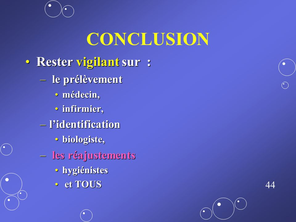 43 Prévention Diagnostic, Isolement technique Traitement des infectés Isolement géographique Dépistage des porteurs Application des précautions standa