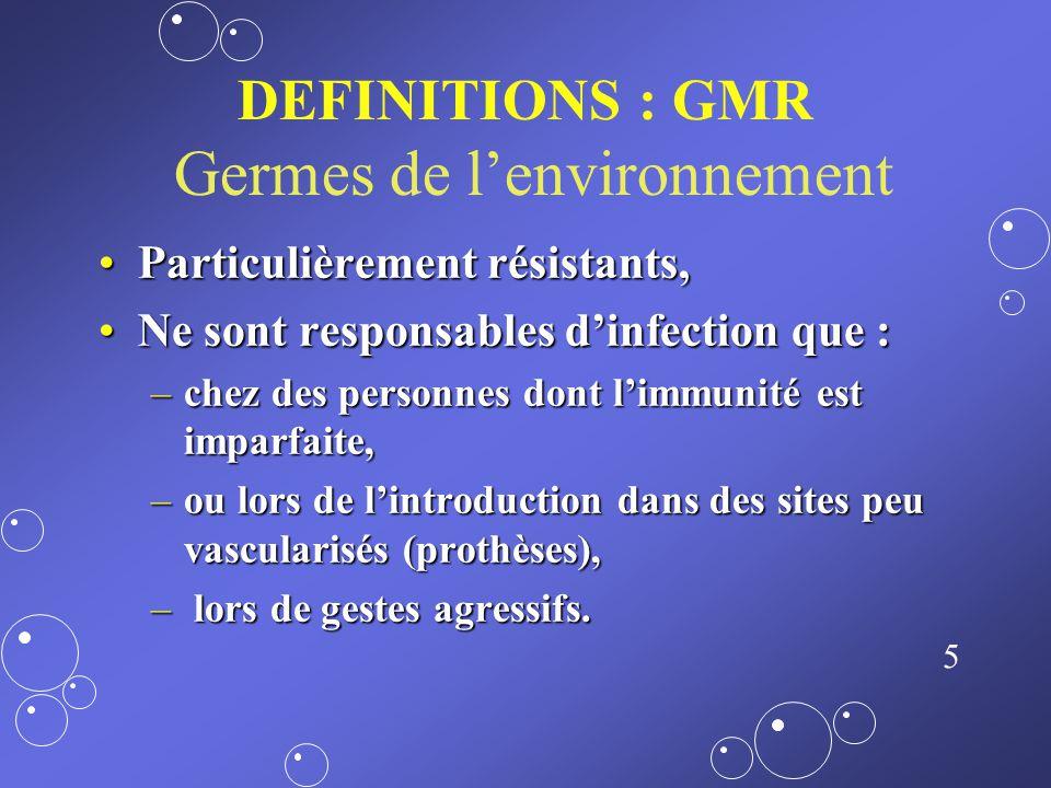 4 multirésistant DEFINITIONS Un germe multirésistant nest sensible quà un petit nombre dantibiotiques (familles ou sous familles),nest sensible quà un