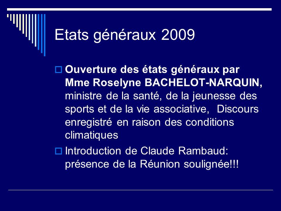 Etats généraux 2009 Ouverture des états généraux par Mme Roselyne BACHELOT-NARQUIN, ministre de la santé, de la jeunesse des sports et de la vie assoc