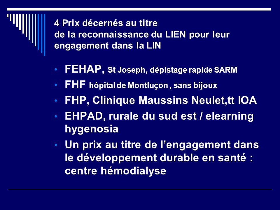 4 Prix décernés au titre de la reconnaissance du LIEN pour leur engagement dans la LIN FEHAP, St Joseph, dépistage rapide SARM FHF hôpital de Montluço