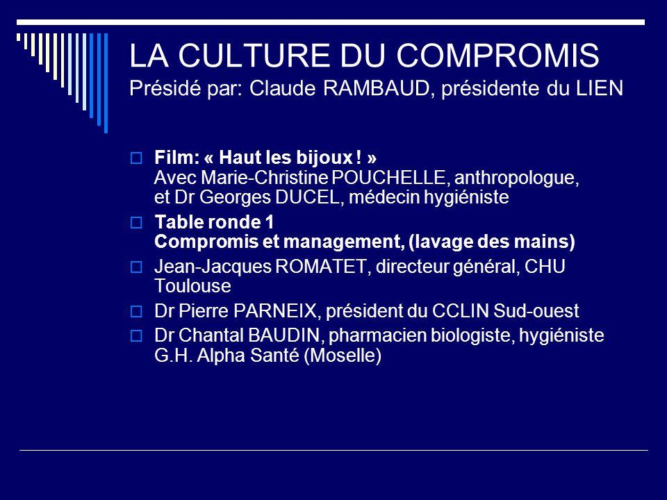 LA CULTURE DU COMPROMIS Présidé par: Claude RAMBAUD, présidente du LIEN Film: « Haut les bijoux ! » Avec Marie-Christine POUCHELLE, anthropologue, et