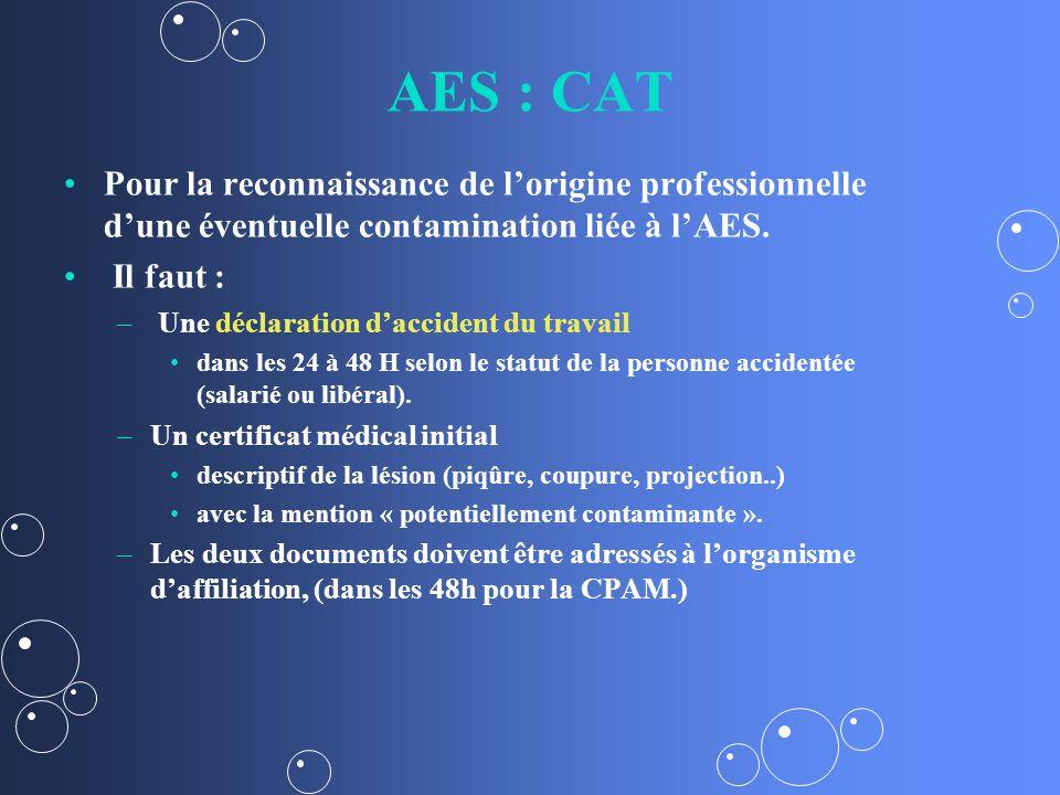 AES : CAT Pour la reconnaissance de lorigine professionnelle dune éventuelle contamination liée à lAES.