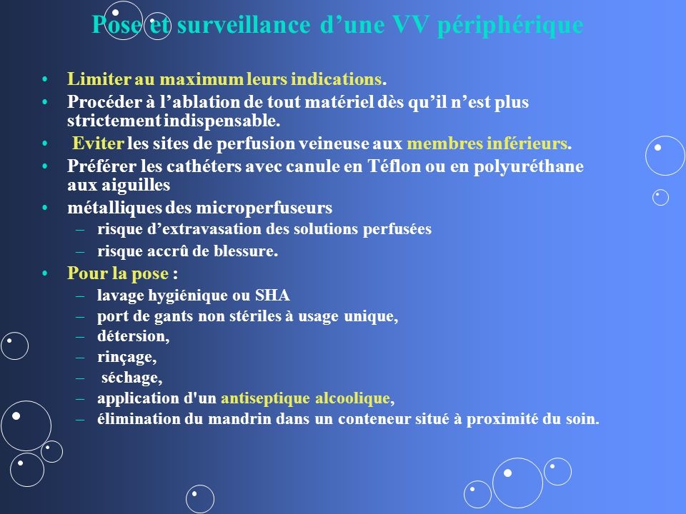 Pose et surveillance dune VV périphérique Limiter au maximum leurs indications.