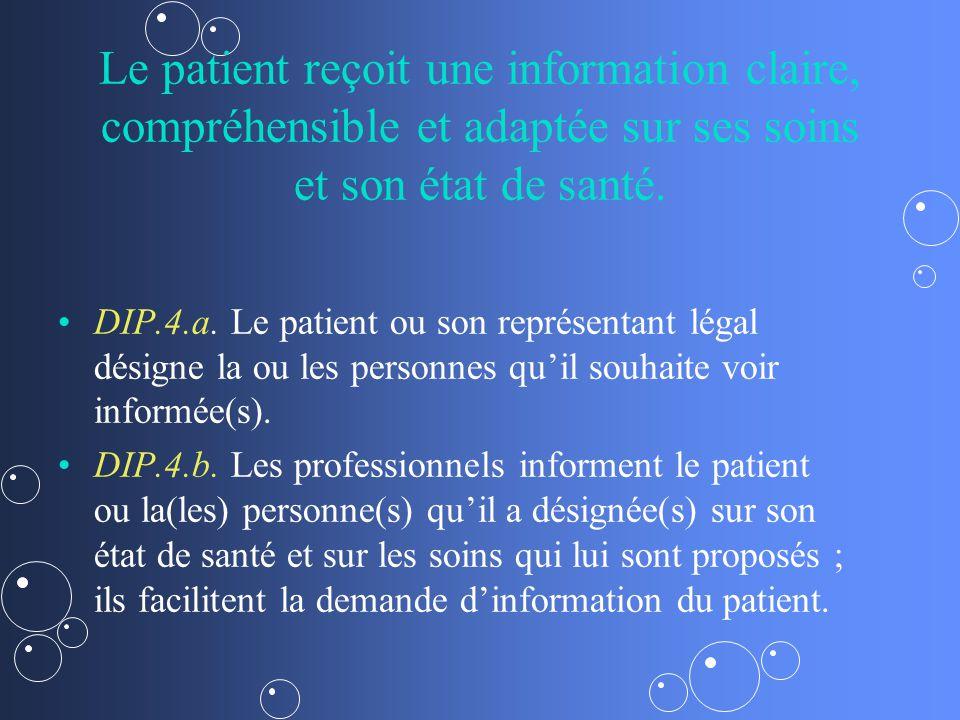 Le patient reçoit une information claire, compréhensible et adaptée sur ses soins et son état de santé.